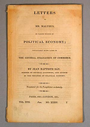 LETTERS TO MR. MALTHUS, ON VARIOUS SUBJECTS OF POLITICAL ECONOMY;