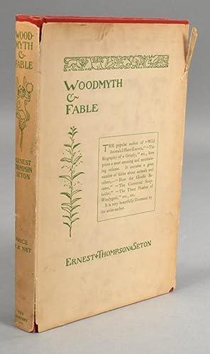 WOODMYTH & FABLE: SETON,Ernest Thompson