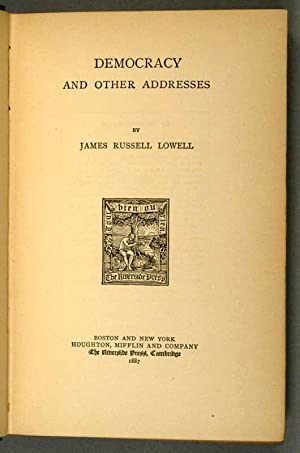 DEMCRACY AND OTHER ADDRESSES: LOWELL, James Russell
