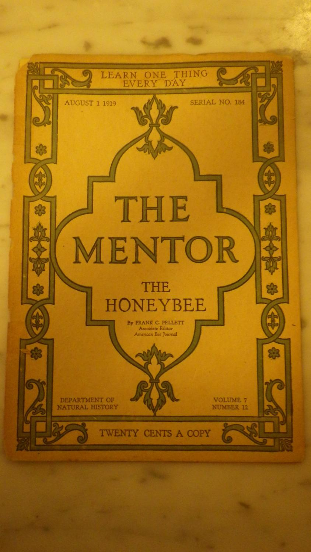 THE MENTOR MAGAZINE AUGUST 1, 1919, Serial NO. 184, Volume 7, Number 12, American Honeybee Honey Bee JOURNAL DEPT. NATURAL History, Frank C. Pellett