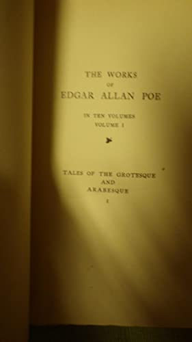 Tales of the GROTESQUE and ARABESQUE. VOL. I ONLY OF 10 Volumes. The WORKS of EDGAR ALLAN POE; 1894...