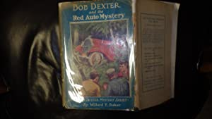BOB DEXTER AND THE Red Auto Mystery: By Willard F.