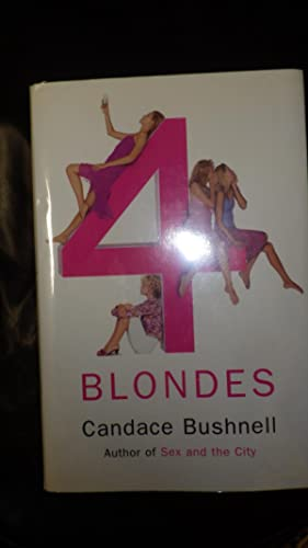 4 Blondes, FOUR, Author of Sex and: Candace Bushnell, Plain