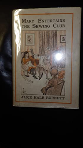 Mary Entertains the Sewing Club , Merryvale: ALICE HALE BURNETT,