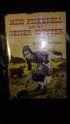 MISS PICKERELL AND THE GEIGER COUNTER. This: Ellen MacGREGOR .
