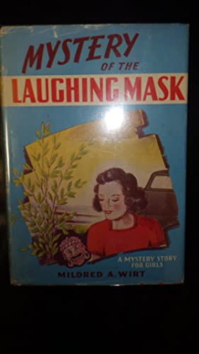 Mystery of the Laughing Mask, The in: Mildred A. Wirt