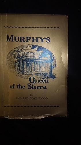 Murphy's Queen of the Sierra A History: Richard Coke Wood,