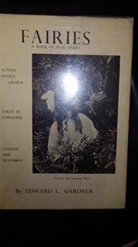 Fairies the Cottingley Photographs & Their Sequel: Edward L. Gardner,