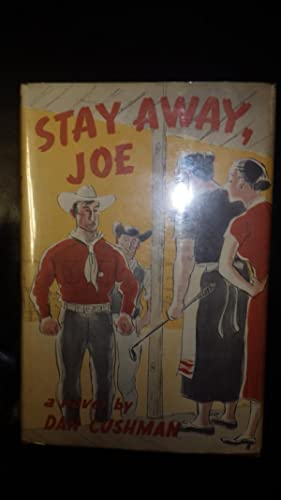 Stay Away, Joe -A Novel in Color: Dan Cushman, DJ