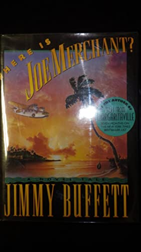 Where is Joe Merchant ? a Novel: Jimmy Buffett, SIGNED
