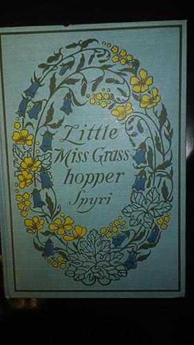 LITTLE MISS GRASSHOPPER: Spyri, Johanna ,