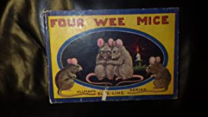 FOUR WEE MICE A STORY FOR CHILDREN: UNCLE MILTON, ILLUSTRATED