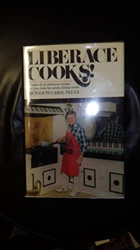 Liberace Cooks ! Hundreds of Delicious Recipes: Liberace as told