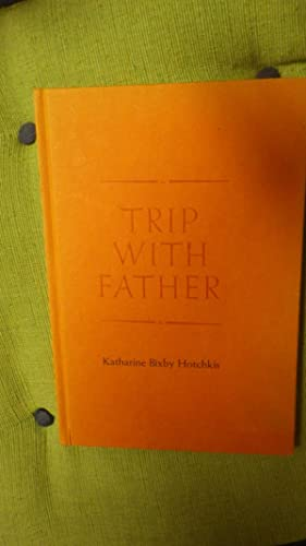 Trip with Father (California Historical Society. Special: Katharine Bixby Hotchkis,