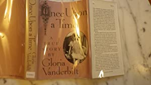 Once Upon A Time A True Story SIGNED: Gloria Vanderbilt, SIGNED and Dated by author in year of ...