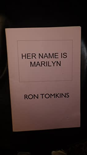 Her Name is Marilyn a Sequence (: Ron Tomkins, SIGNED