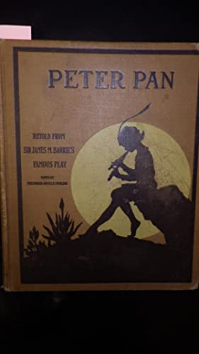Peter Pan (The Boy Who Would Never: Barrie, Sir James