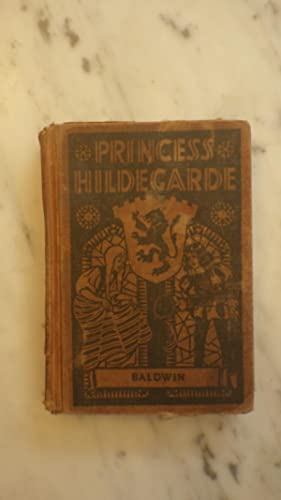 PRINCESS HILDEGARDE By Sidney Baldwin - 1st Edition,. 1935, Illustrated By Helen Chamberlin, The ...