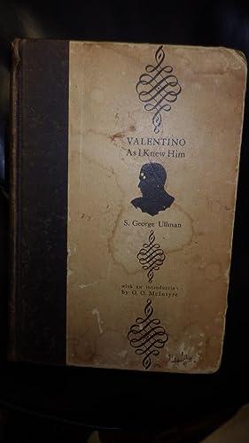 Valentino As I Knew Him ( Biography: S. George Ullman