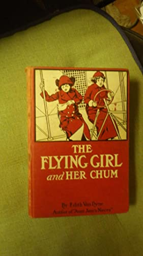 THE FLYING GIRL AND HER CHUM By: By VAN DYNE,