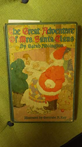 The Great Adventure of Mrs. Santa Claus: Sarah Addington, Delightful color Glossy Illustrated by ...