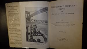 THE MOVING PICTURE BOYS OR THE PERILS OF A GREAT CITY DEPICTED with SCARCE Color DustJacket of Boy ...