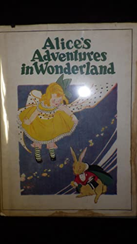 Alice's Adventures in Wonderland. in Color Dustjacket: Carroll Lewis, Colour
