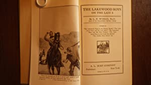 The Lakewood Boys on the Lazy S By L.P.Wyman Ph.D. In RARE COLOR DUSTJACKET of Boy with Blue Shirt ...