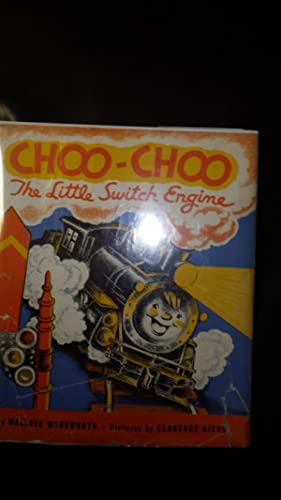 Choo-Choo The Little Switch Engine,in Color Dustjacket: Wallace Wadsworth, COLOR