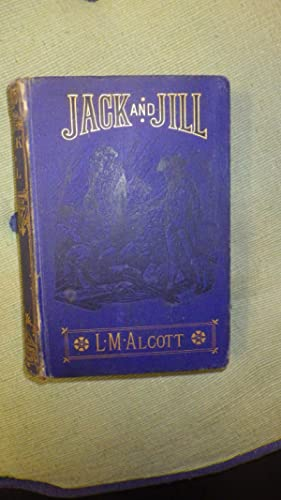 JACK and JILL A Village Story By: LOUISA MAY (M.