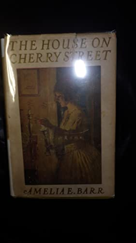 The House on Cherry Street in Beige: Amelia E. Barr,