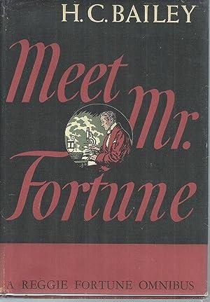 MEET MR. FORTUNE - A REGGIE FORTUNE: Bailey, H.C.