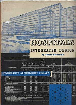 HOSPITALS INTEGRATED DESIGN: Rosenfield, Isadore