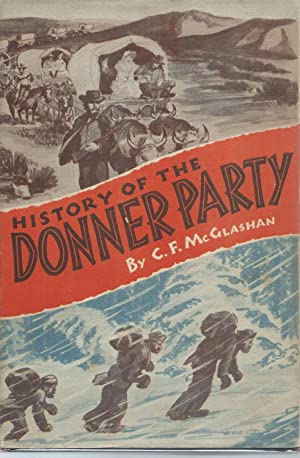 HISTORY OF THE DONNER PARTY: McGlashan, C. F.