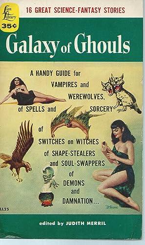 GALAXY OF GHOULS: Merril, Judith (Editor)