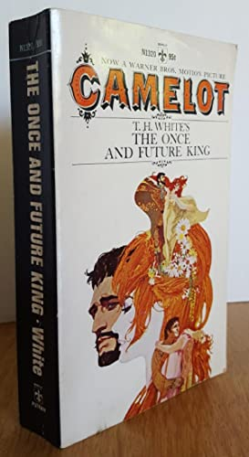 THE ONCE AND FUTURE KING (CAMELOT): White, T. H