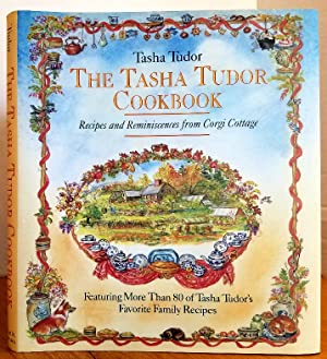 The Tasha Tudor Cookbook: Recipes and Reminiscences: Tasha Tudor