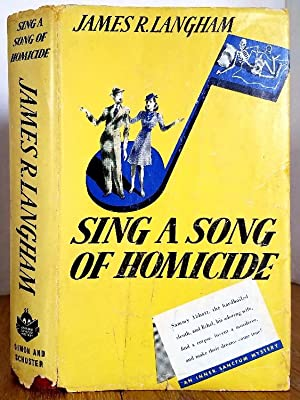 SING A SONG OF HOMICIDE: Langham, James R.