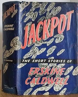JACKPOT - THE SHORT STORIES OF ERSKINE: Caldwell, Erskine