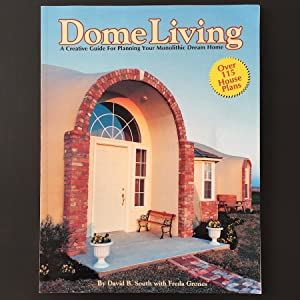 Dome Living : A Creative Guide For: Freda Grones; David