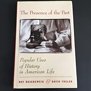 The Presence of the Past: Popular Uses: Roy Rosenzweig; David