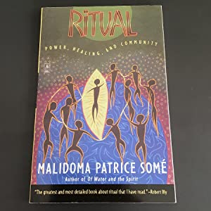 Ritual: Power, Healing and Community (Compass): Malidoma Patrice Some