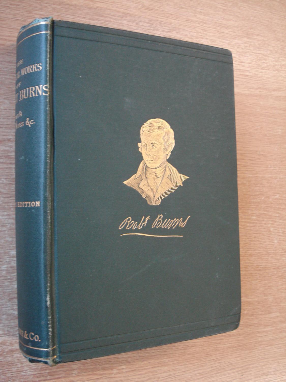 The Poetical Works of Robert Burns: Burns, Robert