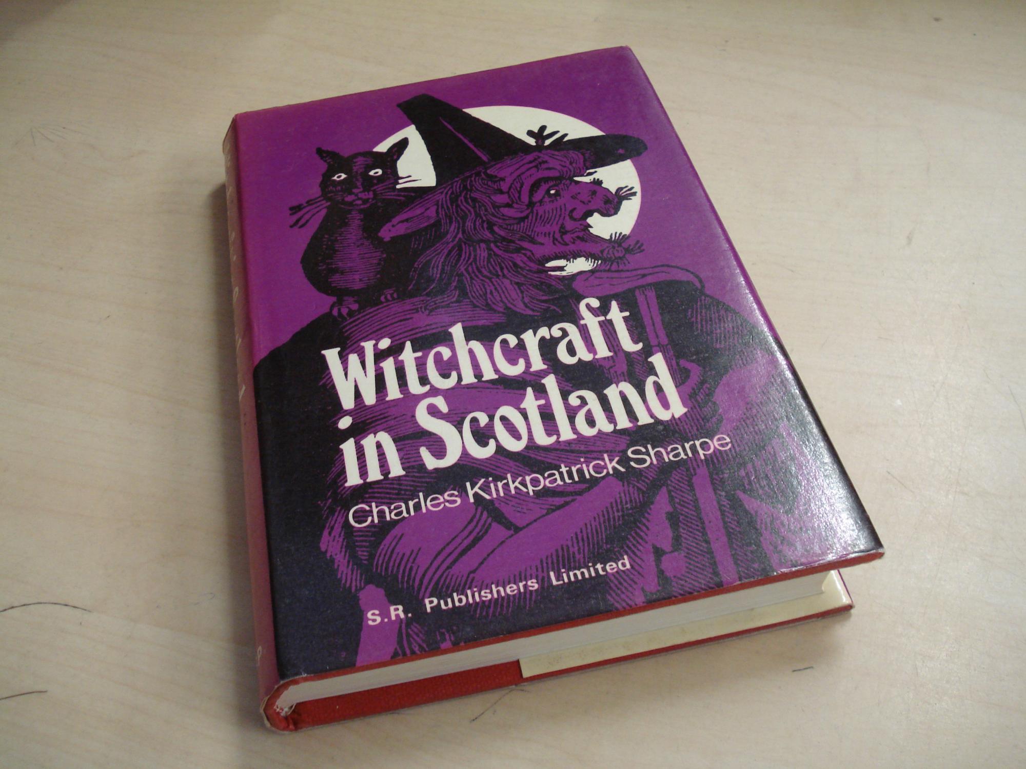 Witchcraft in Scotland: Sharpe, Charles Kirkpatrick