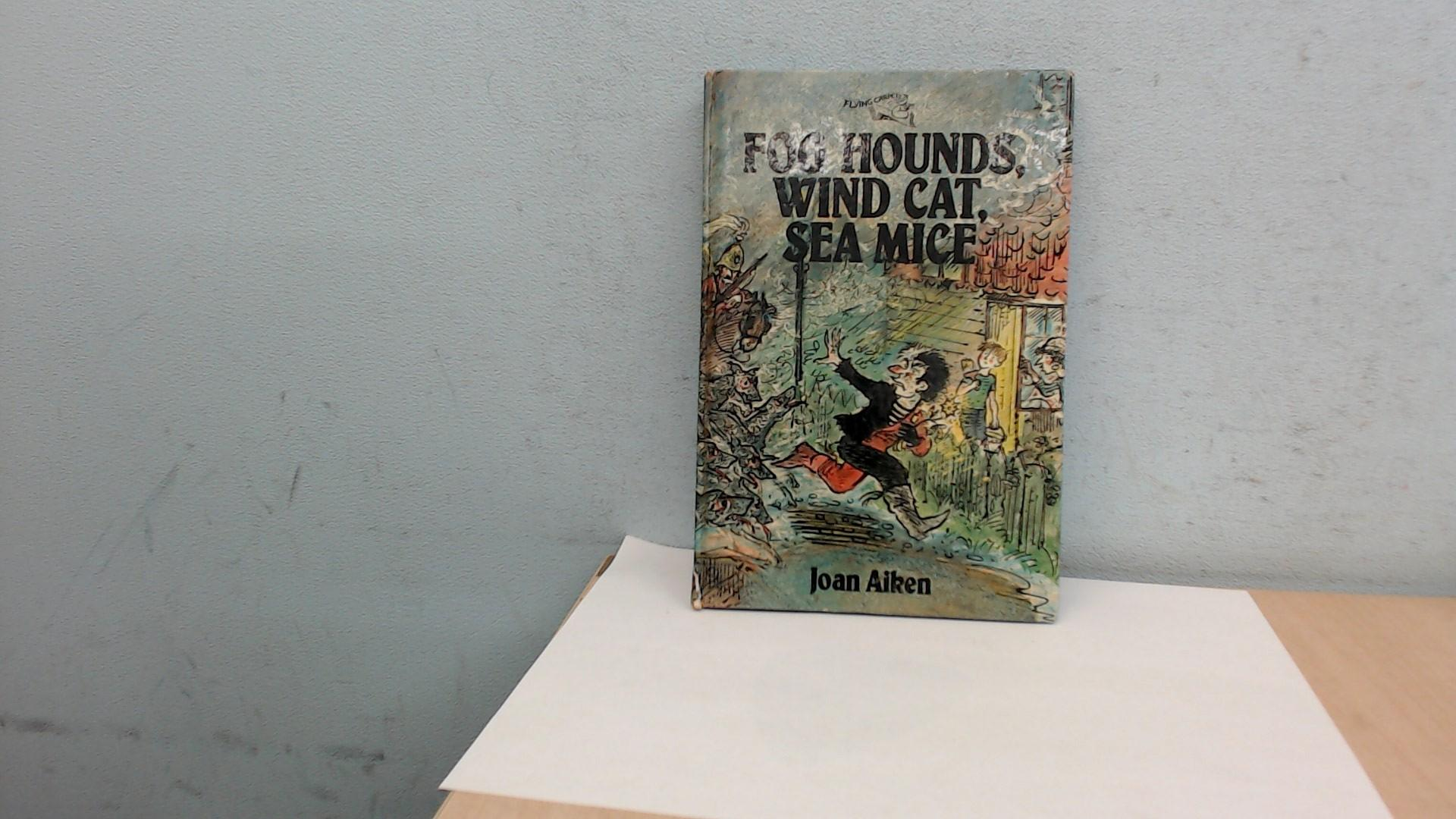 Fog Hounds, Wind Cat, Sea Mice (Flying Carpets): Aiken, Joan