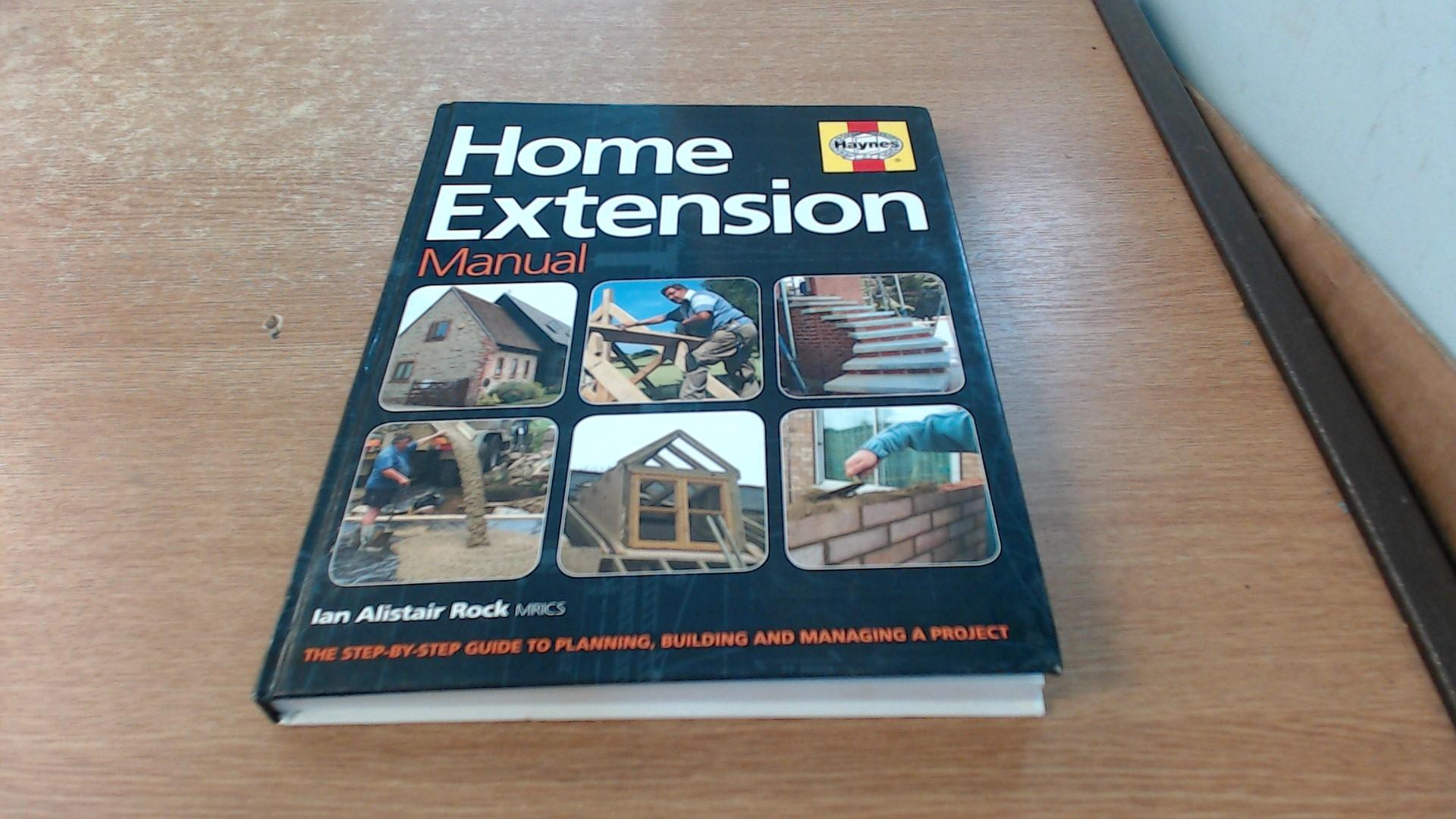 home extension manual step by step guide by ian rock abebooks rh abebooks co uk Kwikee Steps Manual Manual Steps ABC