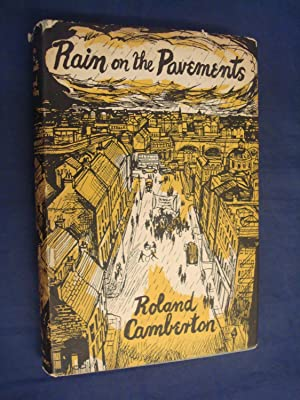 Rain On the Pavements by Roland Camberton: Roland Camberton