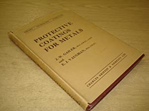 Protective Coatings for Metals by J W: J W Gailer;