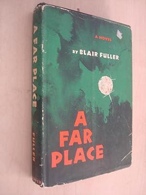A Far Place by Blair Fuller: Blair Fuller