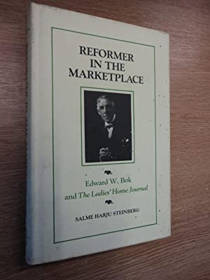 Reformer in the Marketplace: Edward W. Bok: Steinberg, S. H.